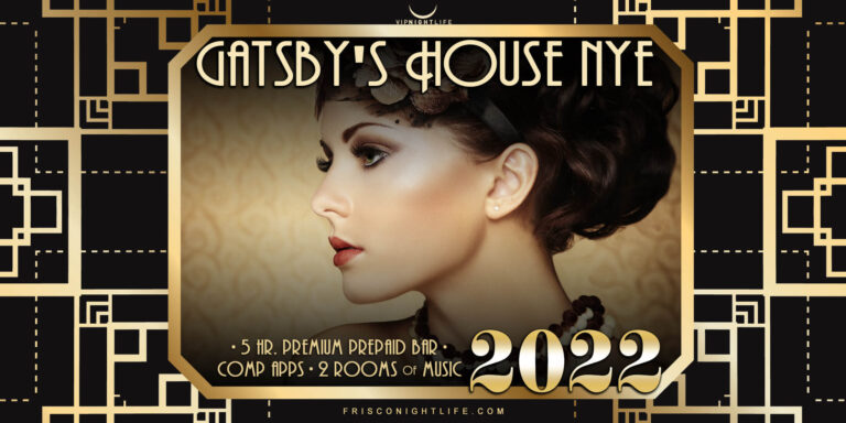 Frisco New Years Eve Party 2022 Gatsby's House