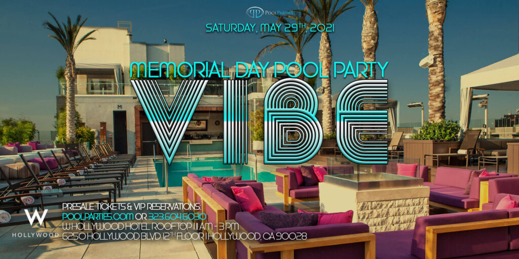 VIBE Memorial Saturday W Hollywood Rooftop Pool Party